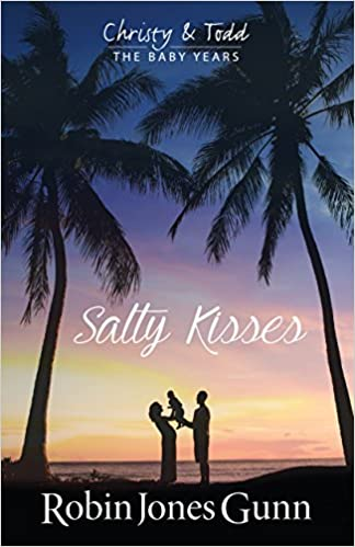 Salty Kisses: Christy and Todd the Baby Years Book 2