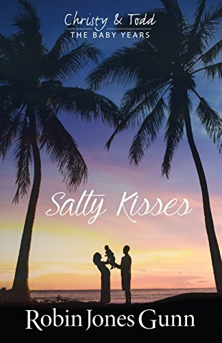 Salty Kisses Christy And Todd The Baby Years Book 2