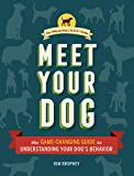 Meet Your Dog: The Game-Changing Guide to