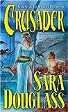 Crusader, Sara Douglass, 0765342804