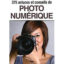 375 CONSEILS ET ASTUCES DE PHOTO NUMÉRIQUE N.É.