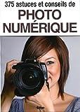 375 astuces et conseils de photo numerique