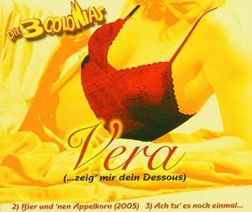 3 Colonias - 3 Colonias, Die Vera (..Zeig Mir Dein Dessous) - Amazon.com Music