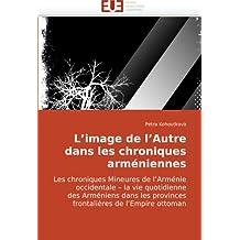 IMAGE DE L'AUTRE DANS LES CHRONIQUES ARMENIENNE (L')