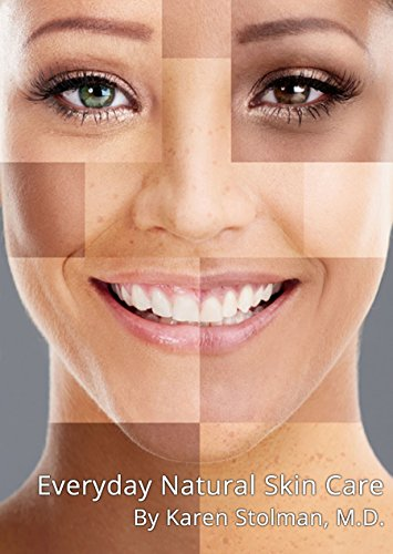 Pdf Download Everyday Natural Skin Care Full Online By Karen Stolman M D Gty6y765u76u6uy7