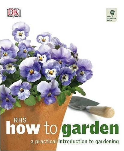 Book Cover: RHS How to Garden: A Practical Introduction to Gardening