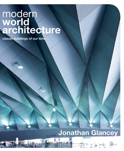 Download Modern World Architecture: Classic Buildings of Our Time ebook