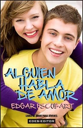 ALGUIEN HABLA DE AMOR (LIBRO DE AMOR PARA JÓVENES) eBook