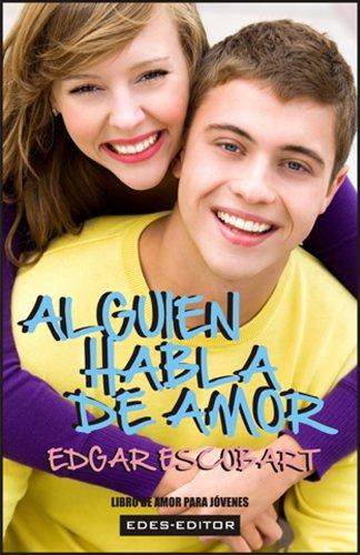 ALGUIEN HABLA DE AMOR (LIBRO DE AMOR PARA JÓVENES) (Spanish Edition) by
