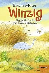 Winzig. Das große Buch vom kleinen Elefanten: Vierfarbiges Bilderbuch (Gulliver)