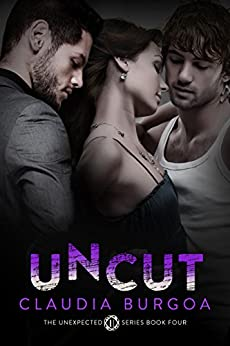 Uncut (Unexpected Book 4) by [Burgoa, Claudia]