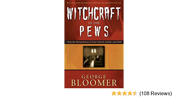 Witchcraft in the pews kindle edition by george bloomer ernestine witchcraft in the pews kindle edition by george bloomer ernestine reems dickerson religion spirituality kindle ebooks amazon fandeluxe Images