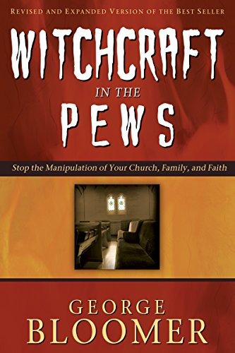 Witchcraft in the pews kindle edition by george bloomer ernestine witchcraft in the pews by bloomer george fandeluxe Images
