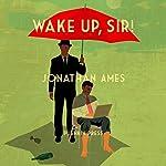 Wake Up, Sir!: A Novel | Jonathan Ames