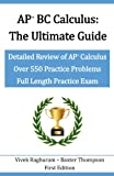 AP BC Calculus - The Ultimate Guide: Over 550 Practice Problems