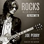 Rocks: My Life in and out of Aerosmith | Joe Perry,David Ritz