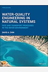 Water-Quality Engineering in Natural Systems: Fate and Transport Processes in the Water Environment Hardcover