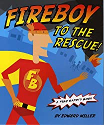 Fireboy to the Rescue!: A Fire Safety Book