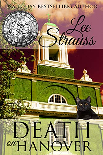 Death on Hanover: a 1930s Cozy Historical Murder Mystery (A Higgins & Hawke Mystery Book 3) by [Strauss, Lee]