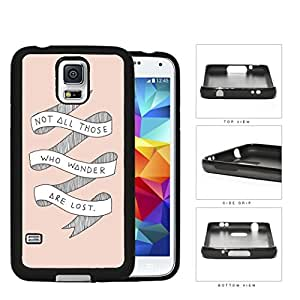 Not All Those Who Wander Are Lost Life Quote With White Ribbon And Pink Background Samsung Galaxy S5 SM-G900 Rubber Silicone TPU Cell Phone Case