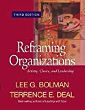 Reframing Organizations: Artistry, Choice, and Leadership 3rd edition by Bolman, Lee G., Deal, Terrence E. (2003) Paperback