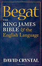 [ BEGAT THE KING JAMES BIBLE AND THE ENGLISH LANGUAGE BY CRYSTAL, DAVID](AUTHOR)HARDBACK