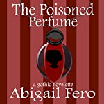 The Poisoned Perfume   Abigail Fero