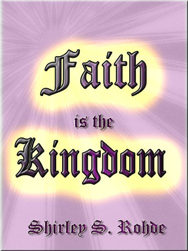 Faith is the Kingdom by [Rohde, Shirley S.]