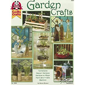 Garden Crafts: Terrariums Saucer Gardens, Gardens in Water, Herb Jars, Gifts Bamboo (Can Do Crafts)