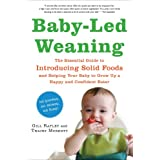 Baby-Led Weaning: The Essential Guide to Introducing Solid Foods―and Helping Your Baby to Grow Up a Happy and Confident Eater