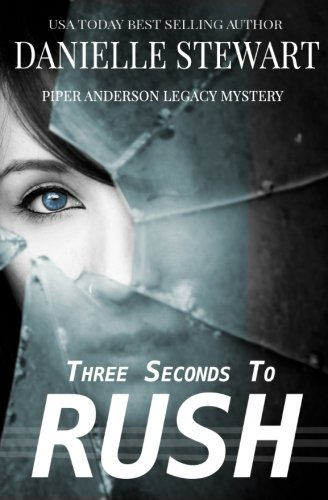 Three Seconds To Rush (Piper Anderson Legacy Mystery) (Volume 1)
