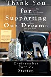 Thank You for Supporting Our Dreams, Christopher Steffen, 0985909102