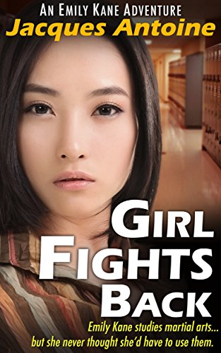 Book: Girl Fights Back (An Emily Kane Adventure Book 1) by Jacques Antoine