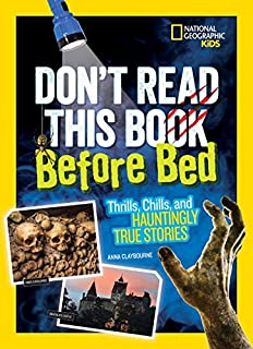 Book Cover: Don't Read This Book Before Bed: Thrills, Chills, and Hauntingly True Stories