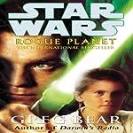 Star Wars: Rogue Planet | Greg Bear