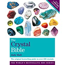 The Crystal Bible Volume 1: The definitive guide to over 200 crystals (The Crystal Bible Series)