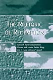 img - for The Rhetoric of Redemption: Kenneth Burke's Redemption Drama and Martin Luther King, Jr.'s 'I Have a Dream' Speech (Communication, Media, and Politics) by David A. Bobbitt (2007-02-16) book / textbook / text book