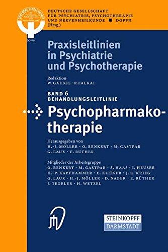 Behandlungsleitlinie Psychopharmakotherapie (Praxisleitlinien in Psychiatrie und Psychotherapie Bd. 6)