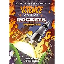 Science Comics: Rockets: Defying Gravity