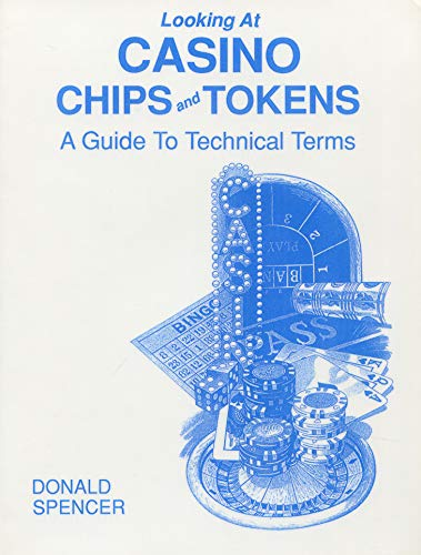Looking at Casino Chips and Tokens: A Guide to Technical Terms