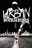 Urban Warriors, J. R. Kent, 1469186578