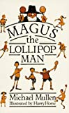 img - for Magus the Lollipop Man by Michael Mullen (1984-03-06) book / textbook / text book