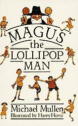 Magus the Lollipop Man by Michael Mullen (1984-03-06)