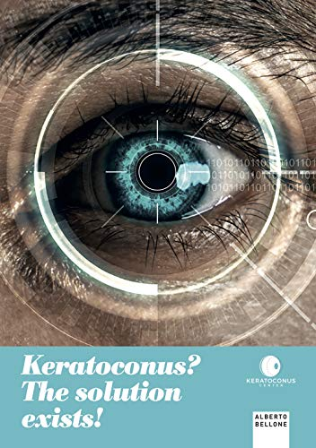 Keratoconus? the solution exists! by [Bellone, Alberto]