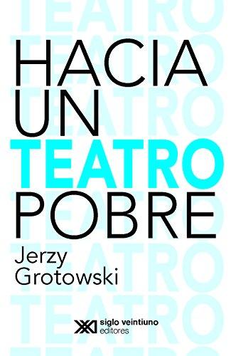 Hacia un teatro pobre por Jerzy Grotowski