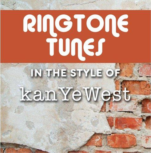 Ringtone Tunes: In The Style of Kanye - Style Kanye West