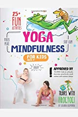 Yoga and Mindfulness for Kids: 25+ Fun Activities to Stay Calm, Focus and Peace |  Yoga Stories for Kids and Parents Paperback