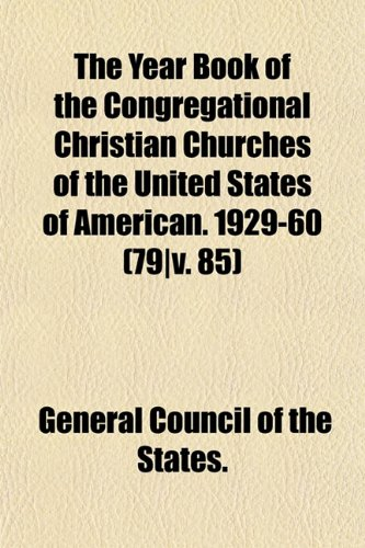 Download The Year Book of the Congregational Christian Churches of the United States of American. 1929-60 (79v. 85) pdf
