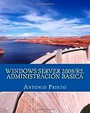 Windows Server 2008/R2. Administración Básica, Antonio Prieto, 1494271990