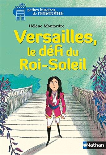Versailles, le défi du Roi-Soleil (5) Broché – 11 février 2016 Hélène Montardre Glen Chapron Nathan 2092564412